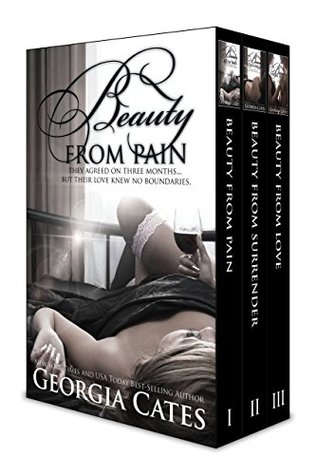 The Beauty Series Bundle: Beauty from Pain, Beauty from Surrender, Beauty from Love  by  Georgia Cates
