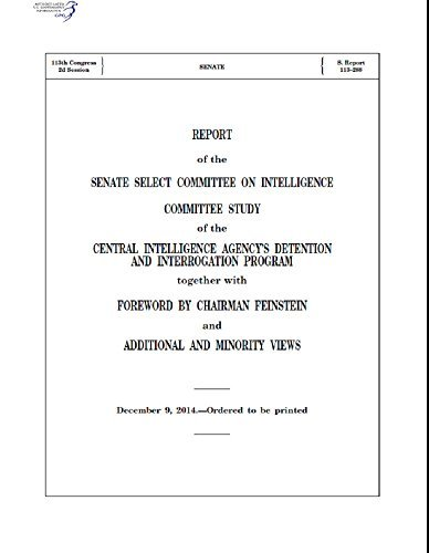 Committee Study of the Central Intelligence Agencys Detention and Interrogation Program: 2014 U.S. Senate