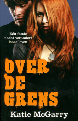 Over de Grens (Pushing the Limits, #1)  by  Katie McGarry