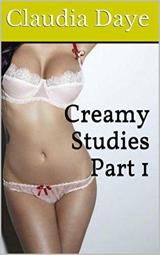 Creamy Studies Part 1  by  Claudia Daye