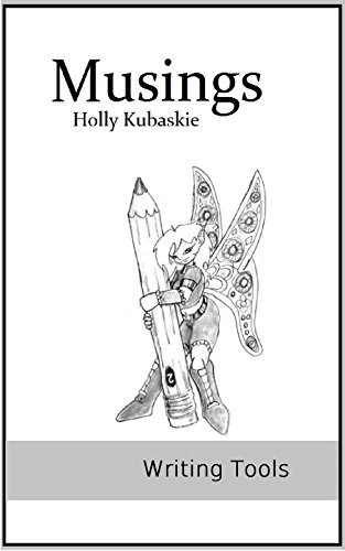 Writing Tools (Musings Book 2)  by  Holly Kubaskie