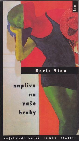 Naplivu na vaše hroby Boris Vian