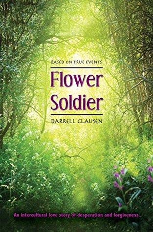 Flower Soldier  by  Darrell Clausen