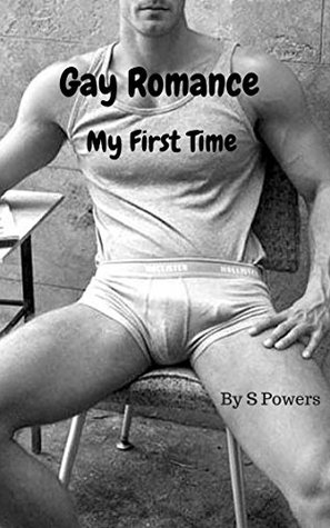 Gay Romance: My First Time S. Powers