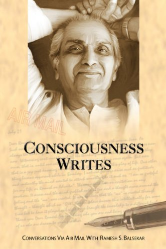 Consciousness Writes: Conversations Via Air Mail With Ramesh S. Balsekar  by  Ramesh Balsekar