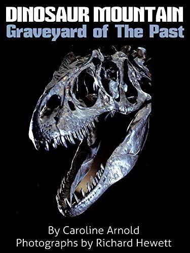 Dinosaur Mountain: Graveyard of The Past  by  Caroline Arnold