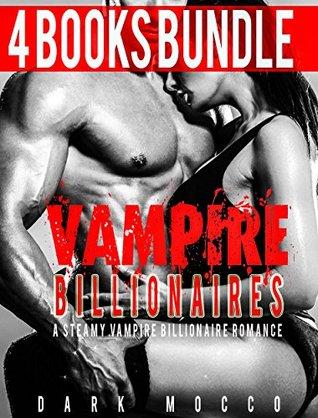 ROMANCE: 4 Paranormal Romance Collection Boxset- Vampire Billionaires (Vampire Romance,Billionaire Romance,Shifter Romance,Alpha Male Romance,Dragon Shifter Romance,Paranormal Romance)  by  Dark Mocco