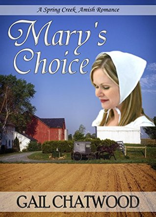 AMISH ROMANCE: Marys Choice: A Sweet Little Amish Romance Story  by  Gail Chatwood