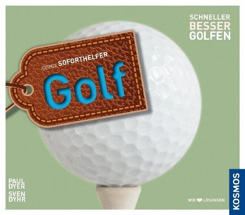 Soforthelfer Golf: Schneller besser golfen  by  Paul Dyer