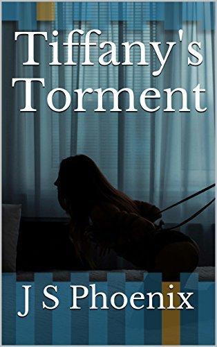 Tiffanys Torment (Tiffanys Story Book 1) J S Phoenix