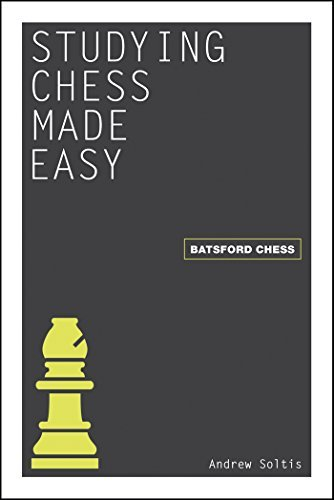 Studying Chess Made Easy Andrew Soltis