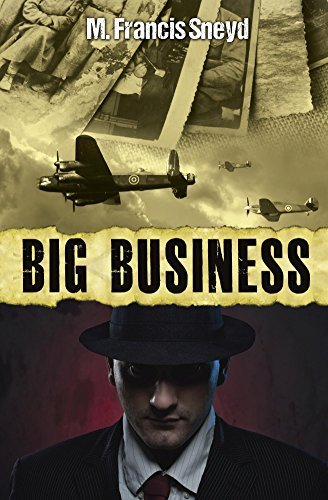 Big Business  by  M. Francis Sneyd