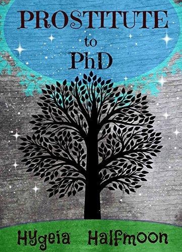 Prostitute to PhD  by  Hygeia Halfmoon
