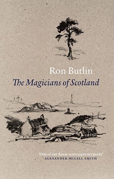 The Magicians of Scotland Ron Butlin