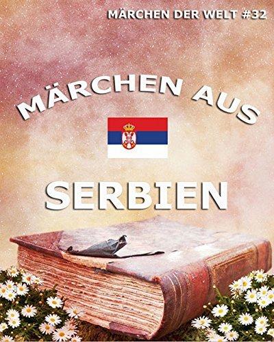Märchen aus Serbien: Märchen der Welt Vuk Stephanovic Karadzic