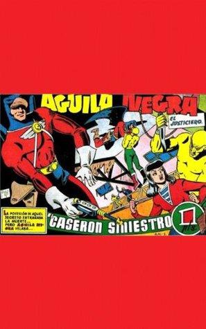 Águila Negra (Black Eagle) in Death Wish El Caseron Sinister! (Spanish Super Hero Águila Negra El Justiciero nº 1)  by  Reeve Morgan