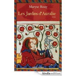 Les Jardins dAuralie  by  Maryse Rouy