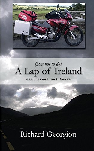 (how not to do) A Lap of Ireland: mud, sweat and tears Richard Georgiou