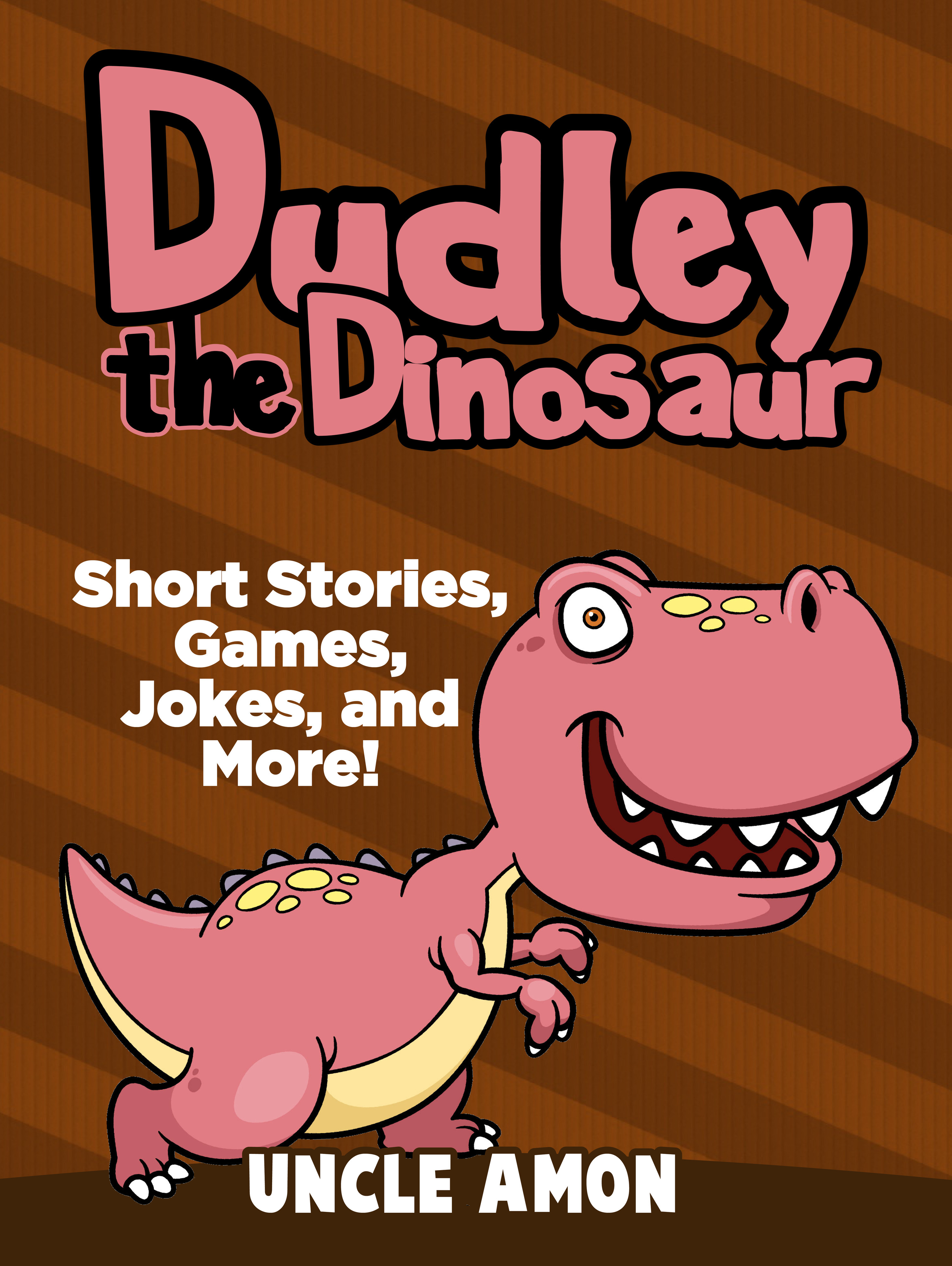 Dudley the Dinosaur: Short Stories, Games, Jokes, and More!  by  Uncle Amon