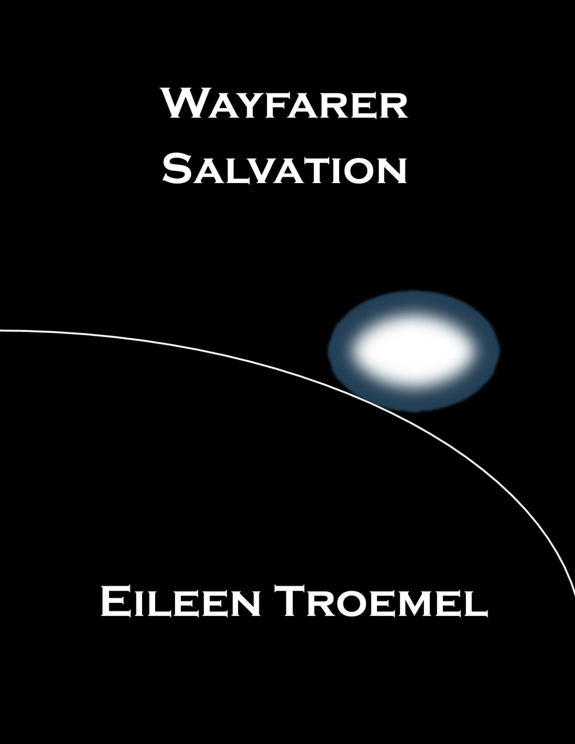 Wayfarer Salvation Eileen Troemel