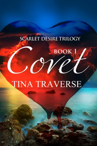 Scarlet Desire: Covet  by  Tina Traverse