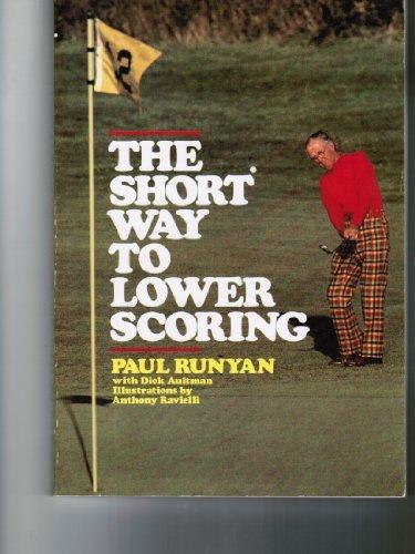 Short Way to Lower Scoring  by  Paul Runyan