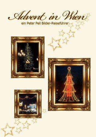 Advent in Wien (Peter Pell Bilder-Reiseführer 1) Peter Pell