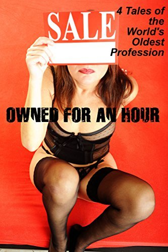 Owned for an Hour: 4 Tales of the Worlds Oldest Profession KC Cain
