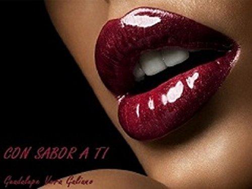 Con sabor a ti  by  Guadalupe Vera-Galiano