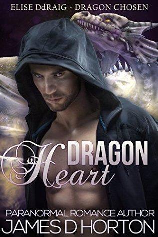 Dragon Heart: Paranormal Shifter Romance (Elise Ddraig, Dragon Chosen Book 1) James D Horton