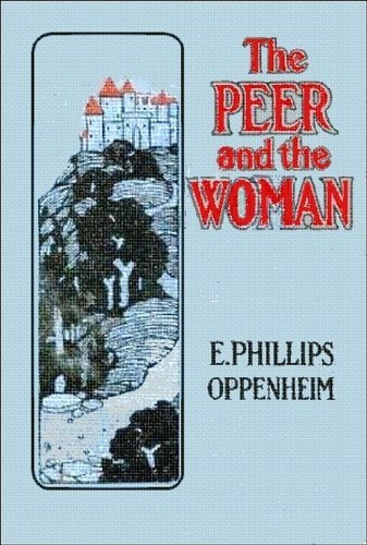 The Peer and the Woman  by  E. Phillips Oppenheim