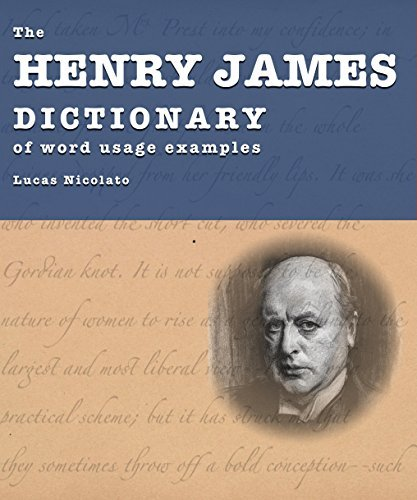 The Henry James Dictionary of Word Usage Examples  by  Lucas Nicolato