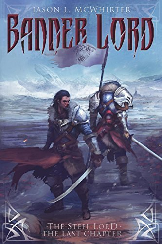 Banner Lord (The Steel Lord Book 2) Jason L. McWhirter