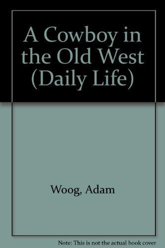 A Cowboy in the Wild West Adam Woog