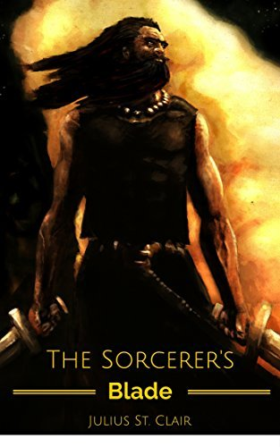 The Sorcerers Blade (Seven Sorcerers Saga, Book 3)  by  Julius St. Clair
