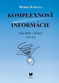 Komplexnosť informácie - Verí Boh v Boha ? Ani nie.  by  Marko Kapalla