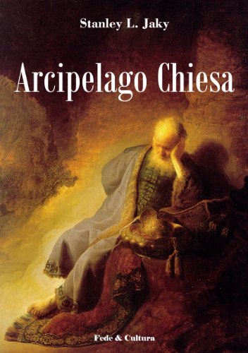 Arcipelago Chiesa (Collana Saggistica Vol. 15)  by  Stanley Ladislaz Jaki