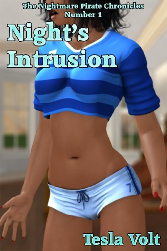 Nights Intrusion (The Nightmare Pirate Chronicles Book 1) Tesla Volt