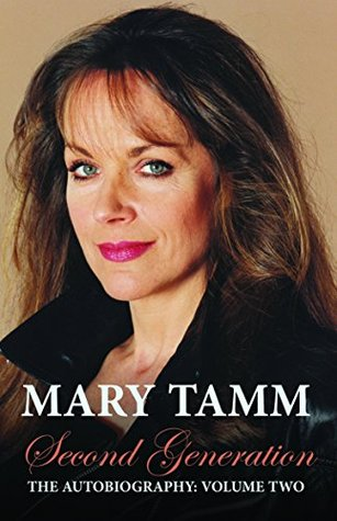 Second Generations: The Autobiography of Mary Tamm Mary Tamm