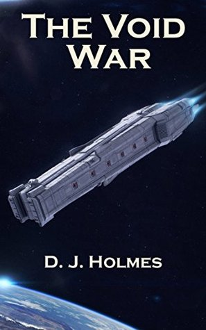 The Void War (Empire Rising Book 1)  by  D. J. Holmes