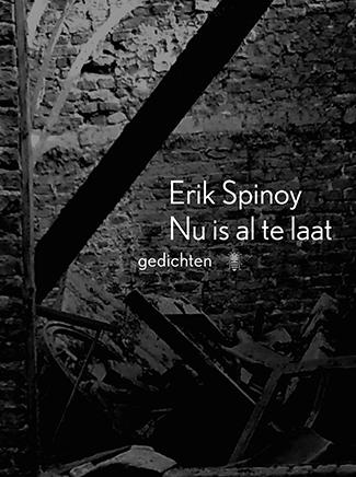 Nu is al te laat  by  Erik Spinoy