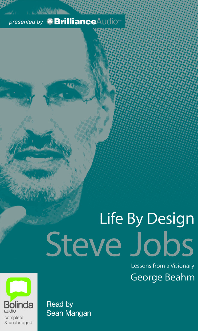 Life By Design: Steve Jobs George Beahm