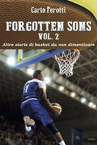 Forgotten Sons vol.2 - altre storie di basket da non dimenticare  by  Carlo Perotti