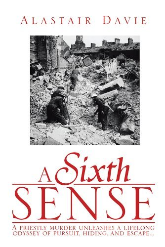 A Sixth Sense: A priestly murder unleashes a lifelong odyssey of pursuit, hiding, and escape . . . Alastair Davie