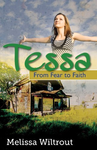 Tessa: From Fear to Faith, SAMPLER Melissa Wiltrout