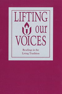 Lifting Our Voices: Readings in the Living Tradition Unitarian Universalist Association
