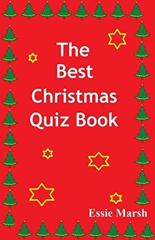 The Best Christmas Quiz Book Essie Marsh