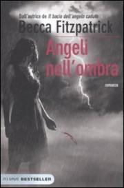 Angeli nellombra (Hush, Hush, #2)  by  Becca Fitzpatrick