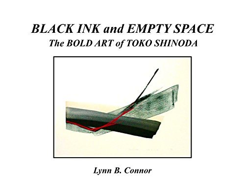 BLACK INK and EMPTY SPACE: The Bold Art of Toko Shinoda  by  Lynn B. Connor