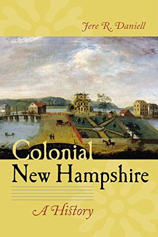 Colonial New Hampshire: A History  by  Jere R. Daniell